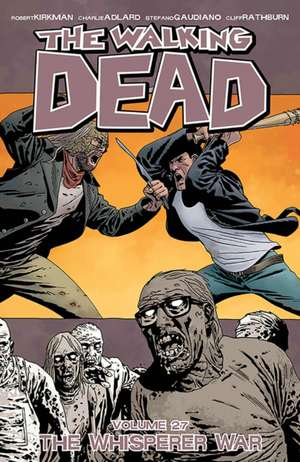 The Walking Dead Volume 27: The Whisperer War de Robert Kirkman