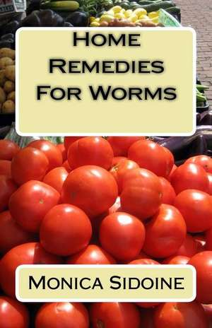 Home Remedies for Worms de Monica Sidoine