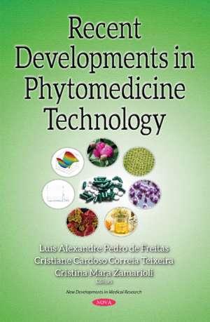 Recent Developments in Phytomedicine Technology
