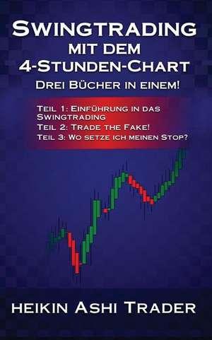 Swingtrading Mit Dem 4-Stunden-Chart 1-3 de Heikin Ashi Trader