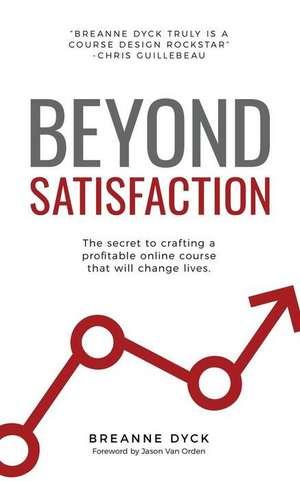 Beyond Satisfaction de Dyck, Breanne