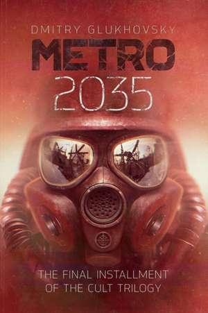 Metro 2035: The final installment of the cult trilogy de Dmitry Glukhovsky