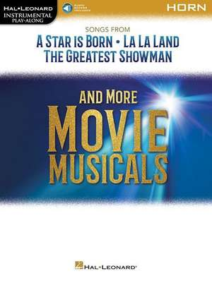 Songs from a Star Is Born, La La Land, the Greatest Showman, and More Movie Musicals: Horn de  Hal Leonard Corp