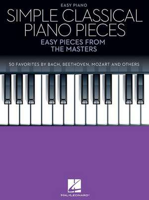 Simple Classical Piano Pieces: Easy Pieces from the Masters de  Hal Leonard Corp