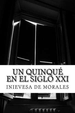 Un Quinque En El Siglo XXI de De Morales, Inievesa
