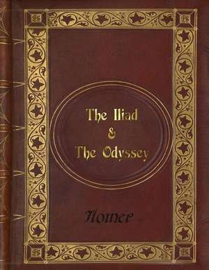 Homer - The Iliad & the Odyssey de Homer