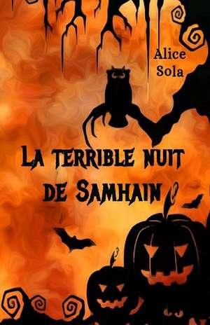 La Terrible Nuit de Samhain de Alice Sola