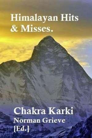 Himalayan Hits & Misses. de Karki, Chakra