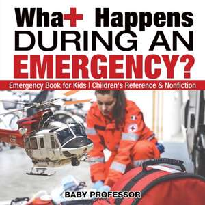 What Happens During an Emergency? Emergency Book for Kids | Children's Reference & Nonfiction de Baby