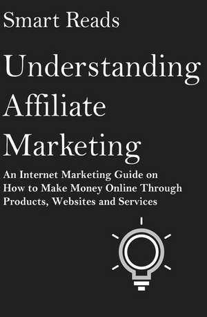 Understanding Affiliate Marketing de Reads, Smart