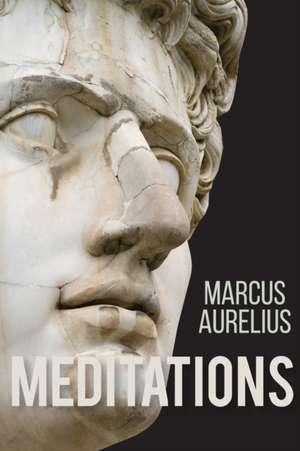 Meditations of Marcus Aurelius de Aurelius Marcus