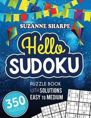 Hello, Sudoku (Easy Sudoku for Beginners) de Sharpe, Suzanne