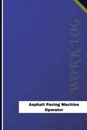 Asphalt Paving Machine Operator Work Log de Logs, Orange