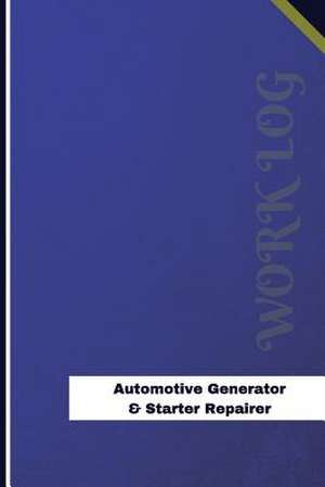Automotive Generator & Starter Repairer Work Log de Logs, Orange