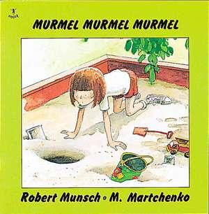 Murmel, Murmel, Murmel de Robert Munsch