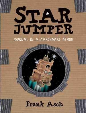 Star Jumper: Journal of a Cardboard Genius de Frank Asch