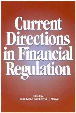 Current Directions in Financial Regulation de Frank Milne