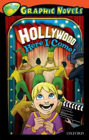 Oxford Reading Tree: Level 13: TreeTops Graphic Novels: Hollywood Here I Come!