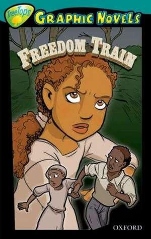 Oxford Reading Tree: Level 16: TreeTops Graphic Novels: Freedom Train