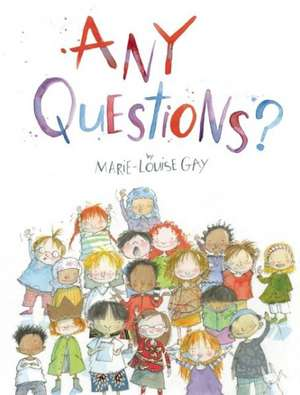 Any Questions? de Marie-Louise Gay