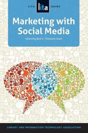 Marketing with Social Media:  A Lita Guide de Beth Thomsett-Scott