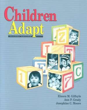 Children Adapt: A Theory of Sensorimotor-Sensory Development de Elnora M. Gilfoyle
