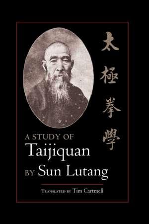 A Study of Taijiquan de Sun Lutang