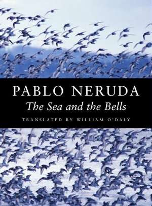 The Sea and the Bells de Pablo Neruda