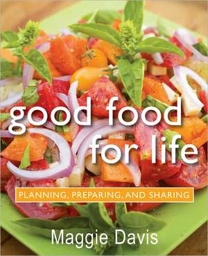 Good Food for Life de Maggie Davis