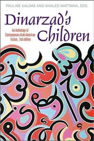 Dinarzad's Children: An Anthology of Contemporary Arab American Fiction de Pauline Kaldas