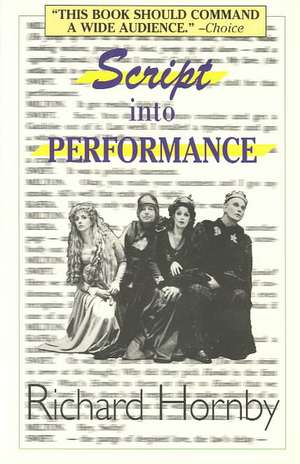 Script Into Performance de Richard Hornby