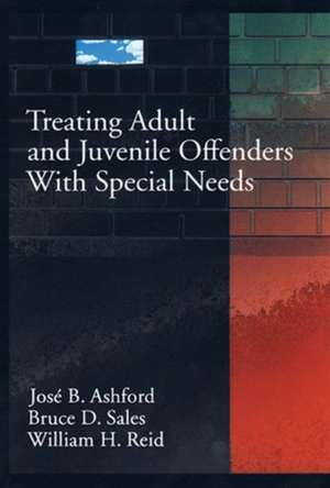 """Treating Adult and Juvenile Offenders with Special Needs: """""""" de Jose B. Ashford"""
