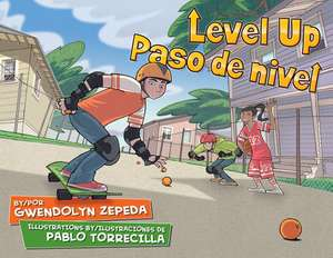 Level Up / Paso de Nivel de Gwendolyn Zepeda