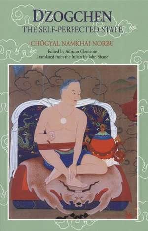 Dzogchen:  The Self-Perfected State de Chogyal Namkhai Norbu