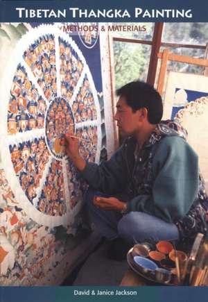 Tibetan Thangka Painting:  Methods & Materials de David Jackson