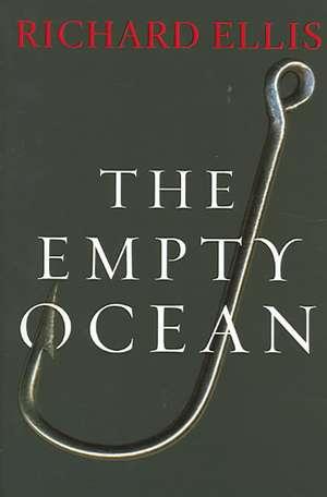 The Empty Ocean de Richard Ellis