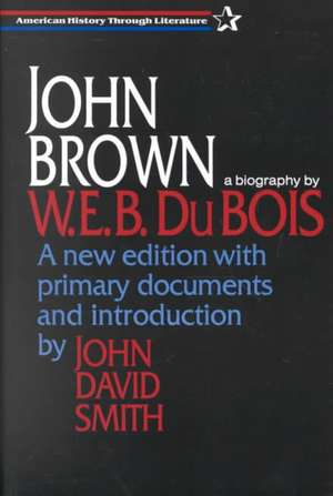 John Brown:  A Biography de W. E. B. Du Bois