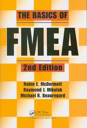 The Basics of FMEA de Robin E. McDermott