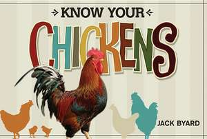Know Your Chickens de Jack Byard