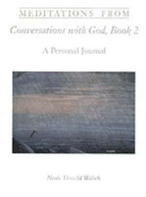 Meditations from Conversations with God, Book 2 de Neale Donald Walsch