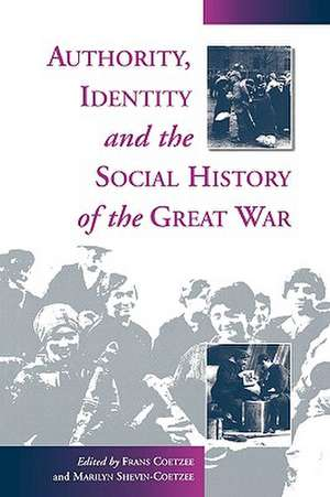 Authority, Identity and the Social History of the Great War de F. Coetzee