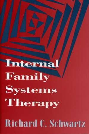 Internal Family Systems Therapy de Richard C. Schwartz