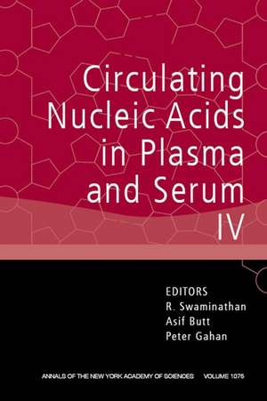 Circulating Nucleic Acids in Plasma and Serum IV, Volume 1075 de R. Swaminathan