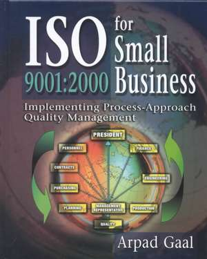 ISO 9001:  Implementing Process-Approach Quality Management de Arpad Gaal