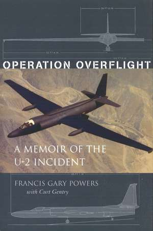 Operation Overflight: A Memoir of the U-2 Incident de Francis Gary Powers