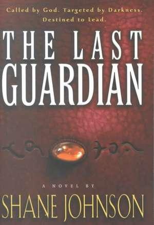 Last Guardian de Shane L. Johnson
