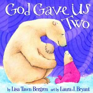 God Gave Us Two de Lisa Tawn Bergren