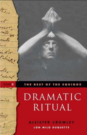 Dramatic Ritual:  The Best of the Equinox, Volume 2 de Aleister Crowley