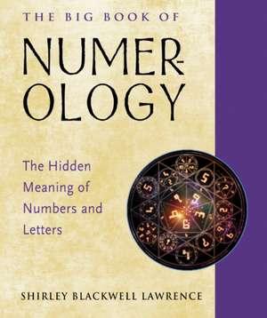 The Big Book of Numerology de Shirley Blackwell (Shirley Blackwell Lawrence) Lawrence