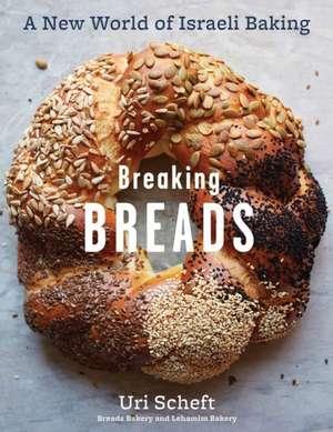 Breaking Breads--A New World of Israeli Baking